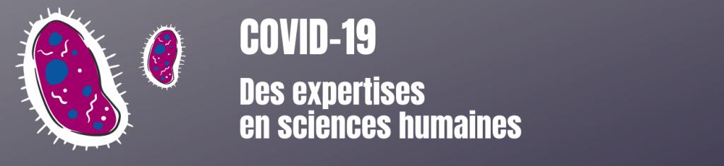 Des expertises en sciences humaines liées à la COVID19